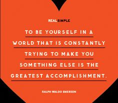 I love this quote re being yourself.