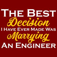 The Best Decision I Have Ever Made Was Marrying An Engineer T-Shirts, Hoodie Jackets, Tank Tops, and V-Necks Available Now   #Hoodie #Engineer #Engineers #EngineeringLife #Jacket #Tank #TShirt #Engineering #EngineeringOutfitters #VNeck