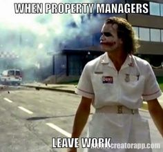 When property managers leave work!