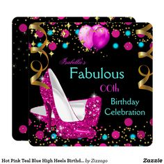 Hot Pink Teal Blue High Heels Birthday Party Card Fabulous Hot Pink and Teal Blue, Glitter High Heel Shoes, Aqua Yellow Gold Black Birthday Party. Festive Balloons and Streamers. Any Age Birthday for Women and girls. Elegant Classy Celebrations All Occasion Invitations. Party birthday invites Template for 18th, 21st, 30th, 40th, 50th, 60th, 70th, 80th, 90, 100th. Customize with your own details and age. Template for Any age Birthday.