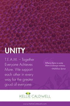 "Unity brings all the individual pieces together to create a greater whole. Individually we are good, but together we are GREAT. The notion of ""together everyone achieves more"" is absolutely true; the best teams pull together with awareness and purpose -  highlighting individual strengths and filling in the gaps. Unity allows us to live, learn, teach, grow and make a greater impact in the world, individually and as a whole. How does UNITY show  up in your life & business?"