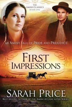 First Impressions: An Amish Tale of Pride and Prejudice (The Amish Classics) by Sarah Price, http://www.amazon.com/dp/B00IQY2OZQ/ref=cm_sw_r_pi_dp_LmfXtb0NFY44D