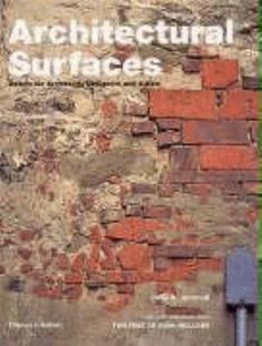 Architectural surfaces: details for architects, designers and artists by Judy A Juracek, in the library. (thank you Akanksha)