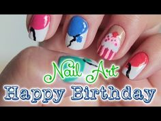 Nail Art Feliz Aniversário | Nail Art happy birthday