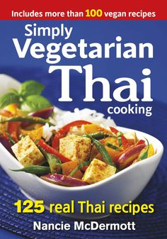 Booktopia has Simply Vegetarian Thai Cooking, 125 Real Thai Recipes by NANCIE MCDERMOTT. Buy a discounted Paperback of Simply Vegetarian Thai Cooking online from Australia's leading online bookstore. Cookbook Recipes, Gourmet Recipes, Vegetarian Recipes, Healthy Recipes, Delicious Recipes, Thai Cookbook, Easy Recipes, Thai Recipes, Curry Recipes