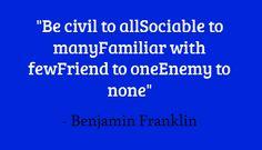 Ben Franklin said....