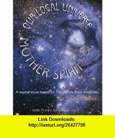 Our Local Universe Mother Spirit (9780966327038) David Bradley, Winnie Hunt, Marian Brady Design, Eureka, CA, USA , ISBN-10: 0966327039  , ISBN-13: 978-0966327038 ,  , tutorials , pdf , ebook , torrent , downloads , rapidshare , filesonic , hotfile , megaupload , fileserve