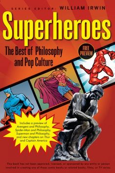 Superheroes: The Best of Philosophy and Pop Culture (The Blackwell Philosophy and Pop Culture Series) by William Irwin http://www.amazon.com/dp/B005CDYQOQ/ref=cm_sw_r_pi_dp_Ug9wwb04X4KX2 - Bringing together key chapters from books in the Blackwell Philosophy and Pop Culture series, this free superhero sampler engages the intellectual might of big thinkers like Aristotle and Kant to answer these questions and many others, giving you new insights on everything from whether Superman is truly an…