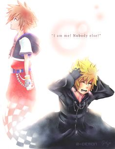 """Sora, Sora, Sora! Enough about Sora!"" ""I am ME! And Nobody else!!!!"" -the feels"