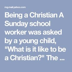 """Being a Christian  A Sunday school worker was asked by a young child, """"What is it like to be a Christian?""""  The woman replied, """"It is like being a pumpkin. God picks you from the patch, brings you in, and washes all the dirt off of you. Then he opens you up and scoops out all the yucky stuff, like the seeds of doubt, hate, greed, etc. then He gives you a new smiling face and puts His light inside you to shine for all to see."""" (from Janie's Weekly Message)"""