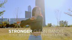 Stronger - Clean Bandit / Mina Myoung Choreography