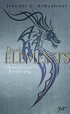 Book-addicted: [Rezension] Jennifer L. Armentrout - Dark Elements...