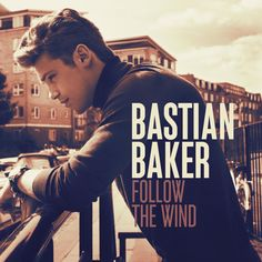 single cover art: bastian baker - follow the wind [10/2013]