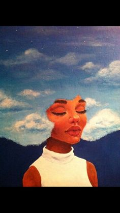 Image via We Heart It https://weheartit.com/entry/154184909 #Afro #art #artist #beauty #black #clouds #Drake #galaxy #girls #grunge #indie #life #live #love #paint #pale #power #rihanna #sketchy #tumblr