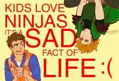 Its not a SAD fact. People just like ninjas. Unless you're into One Piece. Then leave.