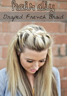 Repinned: Draped French Braid Hair Tutorial can never get my hair to look like this gotta try a tutorial