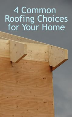 4 Common Roofing Choices for Your Home http://www.anchoragehousesales.com/miarticles/articleid/138/