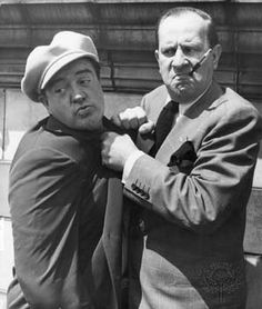 Abbott and Costello....I used to watch their shows and movies when I was a kid. So funny!