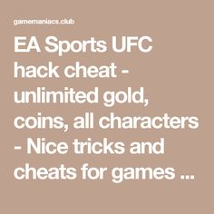 EA Sports UFC Hack Cheat Apk has lots of features like ADD Unlimited Gold, ADD Unlimited Coins and Unlock All Characters. Ea Sports, Gold Coins, Ufc, Cheating, Gems, Characters, Hacks, Club, Food And Drinks