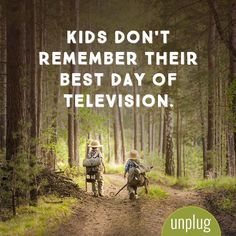 Kids don't remember their best day of television. #quote #unplug *75 screen-free…