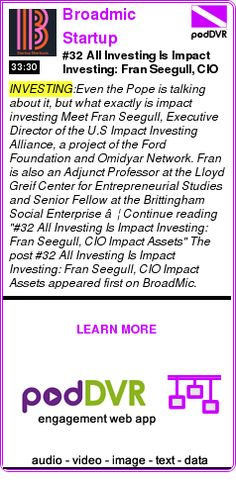 #INVESTING #PODCAST  Broadmic Startup Shortcuts    #32 All Investing Is Impact Investing: Fran Seegull, CIO Impact Assets    READ:  https://podDVR.COM/?c=e8c3316d-7a91-a3f6-0cec-75569fb25969