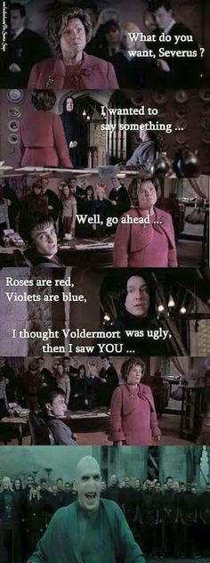 Who knew Snape could rhyme.                                                                                                                                                     More