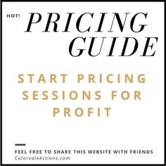 How To Start A Full Time Photography Business - Part 1: Pricing Your Sessions - Colorvale Actions