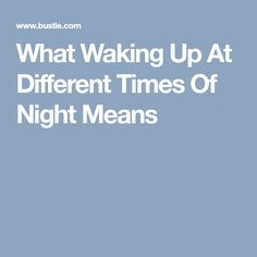 What Waking Up At Different Times Of Night Means