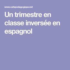 Un trimestre en classe inversée en espagnol