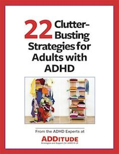 ADHD adults need specific clutter-cleaning strategies that work for the ADHD brain. Here, we've compiled 22 of the best ones in a printable download.