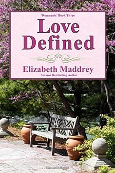 Love Defined (Remnants) by Elizabeth Maddrey http://a.co/2EBzE0Q
