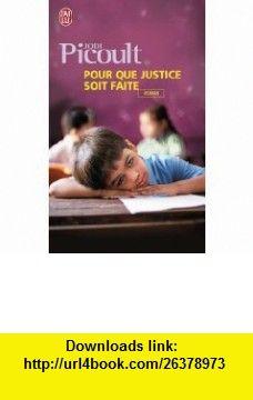 Pour que justice soit faite (French Edition) (9782290351376) Jodi Picoult , ISBN-10: 2290351377  , ISBN-13: 978-2290351376 ,  , tutorials , pdf , ebook , torrent , downloads , rapidshare , filesonic , hotfile , megaupload , fileserve