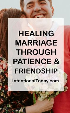 How Friendship and Patience Can Save a #Marriage in Turmoil // Intentional Today