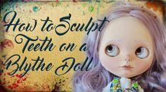 How to Sculpt Teeth on a Custom Blythe Doll