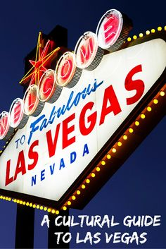 A guide to all the cultural spots you must visit on your holiday to Vegas