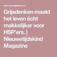 Grijsdenken maakt het leven écht makkelijker voor HSP'ers. | Nieuwetijdskind Magazine