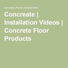 Concreate   Installation Videos   Concrete Floor Products