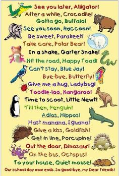 See you later alligator! Wow, didn't know the poem was really that long... LOL