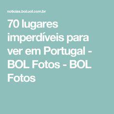 70 lugares imperdíveis para ver em Portugal - BOL Fotos - BOL Fotos