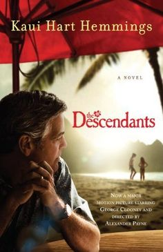 The Descendants: A Novel by Kaui Hart Hemmings