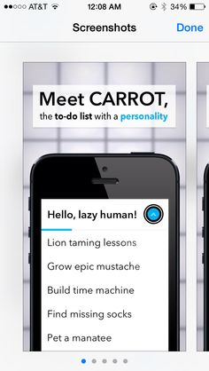 Carrot!! A great to-do list app that is interactive and snarky! Yes, I said it's snarky!