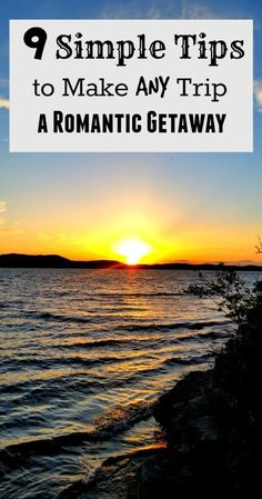 Romance doesn't have to be based on the destination. You can rekindle the far anywhere with these 9 simple tips!