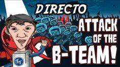 Nueva Serie Attack of the B-team - Capitulo 0 y medio