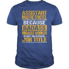 Awesome Tee For Assistant Maitre D'Hotel T Shirts, Hoodies. Check price ==► https://www.sunfrog.com/LifeStyle/Awesome-Tee-For-Assistant-Maitre-DHotel-139178522-Royal-Blue-Guys.html?41382 $22.99