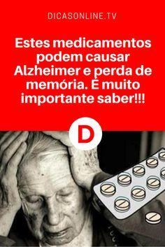 Remédios perigosos | Estes medicamentos podem causar Alzheimer e perda de memória. É muito importante saber!!!