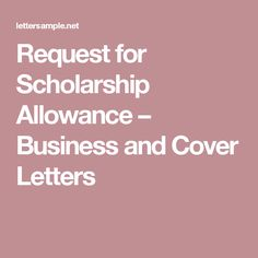 Request for Scholarship Allowance – Business and Cover Letters Cover Letters, Lettering, Business, Presentation Cards, Drawing Letters, Store, Business Illustration, Resume Cover Letters, Brush Lettering