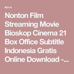 Nonton Film Streaming Movie Bioskop Cinema 21 Box Office Subtitle Indonesia Gratis Online Download - Layarkaca21 LK21.Tv