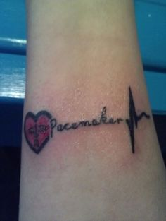 Pacemaker medical id tattoo , could have the wording Pace yourself, rather than Packmaker
