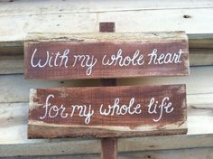 Rustic wedding sign With My Whole Heart For My by SawmillCreations, $29.00