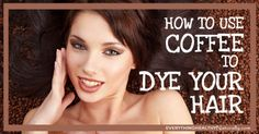 How to Use Coffee to Dye Your Hair
